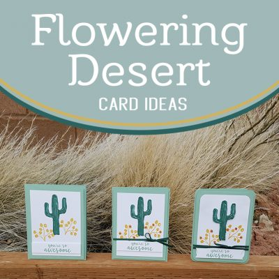 Flowering Desert Step It Up Card Ideas