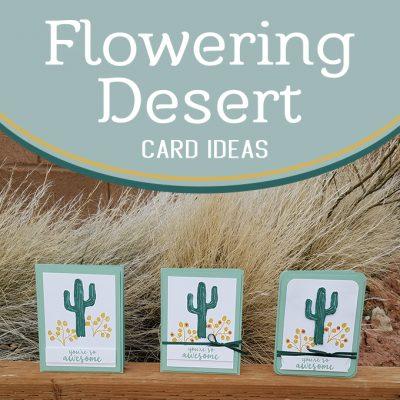 Flowering Desert Step It Up Card Ideas