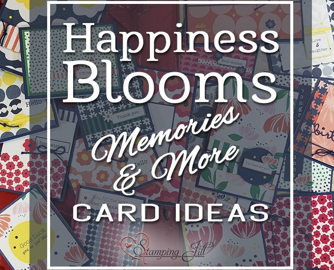 Happiness Blooms Memories & More Card Pack Memories & More Cards & Envelopes StampingJill Jill Olsen Stampin' Up! #simplestamping