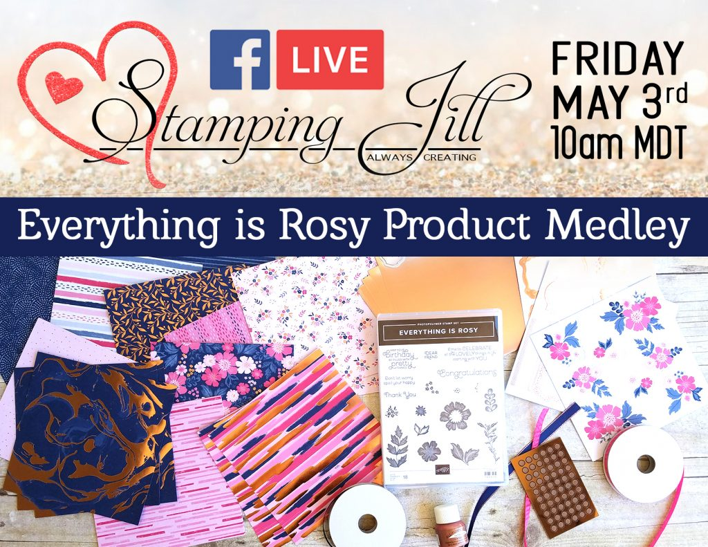 Everything is Rosy StampingJill Jill Olsen Facebook Live New Product Stampin' Up!