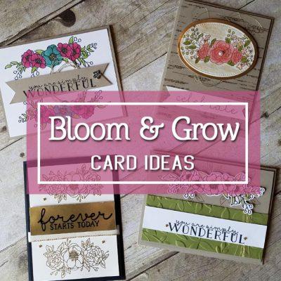 Bloom and Grow Card Ideas