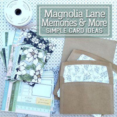 Magnolia Lane Memories & More Simple Card Ideas