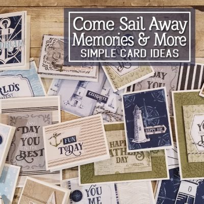 Come Sail Away Memories & More Card Ideas